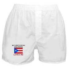 My Puerto Rican Girlfriend Loves Me Boxer Shorts