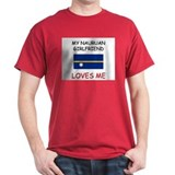 My Nauruan Girlfriend Loves Me T-Shirt