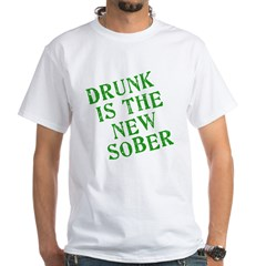 Drunk is the New Sober White T-Shirt