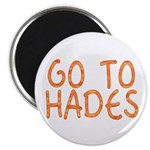 Go To Hades Magnet