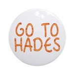 Go To Hades Ornament (Round)