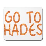 Go To Hades Mousepad