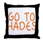 Go To Hades Throw Pillow