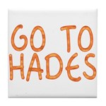 Go To Hades Tile Coaster