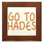 Go To Hades Framed Tile