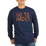 Go To Hades Long Sleeve Dark T-Shirt