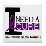 I Need A Cure EPILEPSY Tile Coaster
