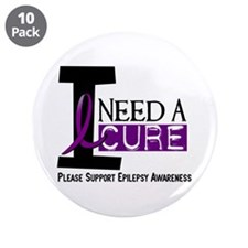 "I Need A Cure EPILEPSY 3.5"" Button (10 pack)"