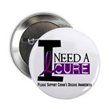 "I Need A Cure CROHN'S 2.25"" Button"
