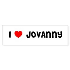I LOVE JOVANNY Bumper Bumper Sticker