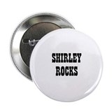 SHIRLEY ROCKS Button