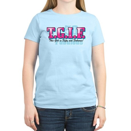 TGIF 50th Birthday Women's Light T-Shirt