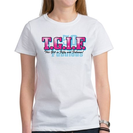 TGIF 50th Birthday Women's T-Shirt
