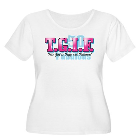 TGIF 50th Birthday Women's Plus Size Scoop Neck T-