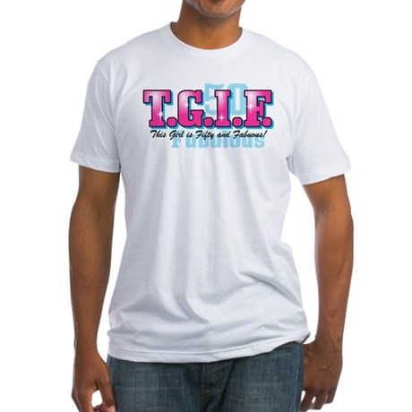 TGIF 50th Birthday Fitted T-Shirt