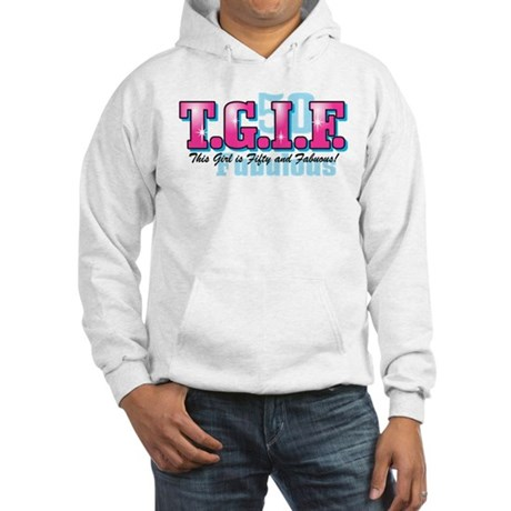 TGIF 50th Birthday Hooded Sweatshirt