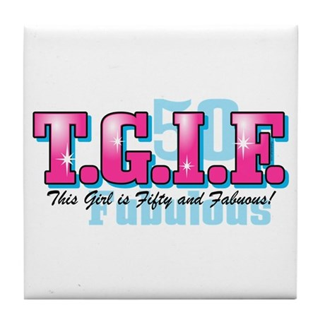 TGIF 50th Birthday Tile Coaster