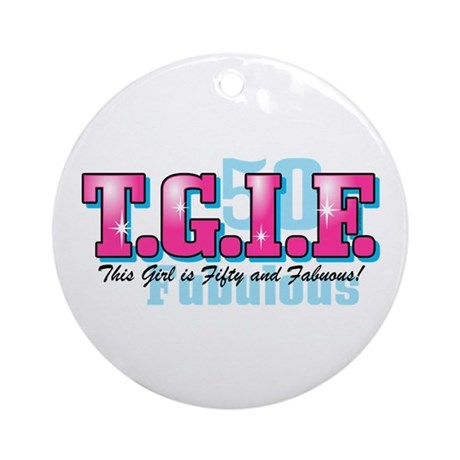 TGIF 50th Birthday Ornament (Round)
