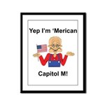 Yep. I'm 'Merican Framed Panel Print