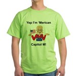 Yep. I'm 'Merican Green T-Shirt