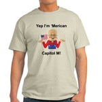 Yep. I'm 'Merican Light T-Shirt