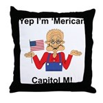 Yep. I'm 'Merican Throw Pillow