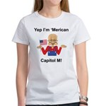 Yep. I'm 'Merican Women's T-Shirt