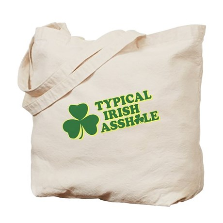 Typical Irish Asshole Tote Bag