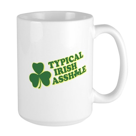 Typical Irish Asshole Large Mug