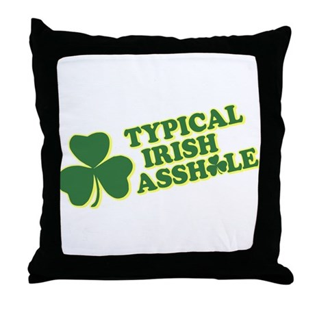 Typical Irish Asshole Throw Pillow