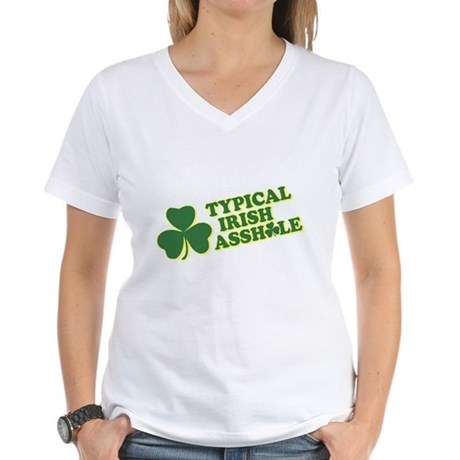 Typical Irish Asshole Womens V-Neck T-Shirt