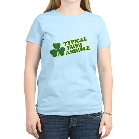 Typical Irish Asshole Womens Light T-Shirt