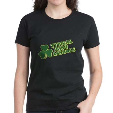 Typical Irish Asshole Womens T-Shirt