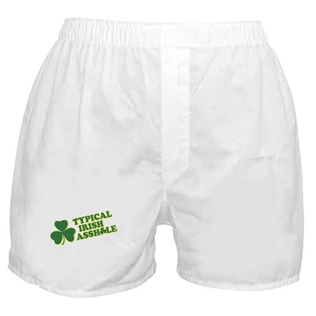 Typical Irish Asshole Boxer Shorts