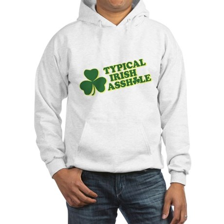 Typical Irish Asshole Hooded Sweatshirt
