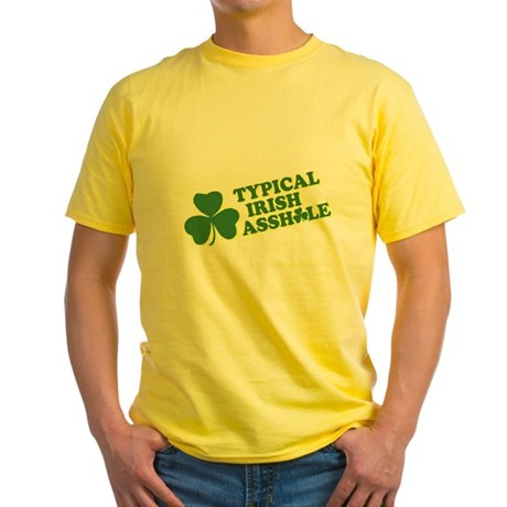 Typical Irish Asshole Yellow T-Shirt