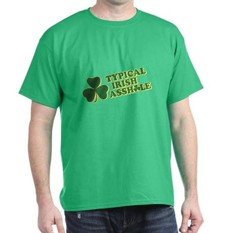 Typical Irish Asshole T-Shirt