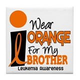 I Wear Orange For My Brother 9 Leukemia Tile Coast