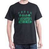 Proud Irish Firefighter's Mom  T-Shirt