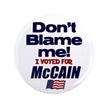 "Don't Blame Me 3.5"" Button"