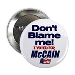 "Don't Blame Me 2.25"" Button"