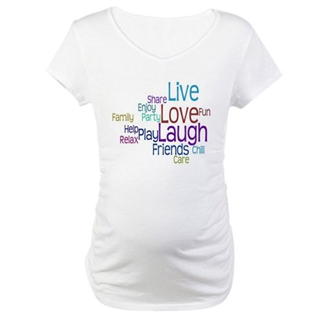 Live, Love, Laugh Maternity T-Shirt