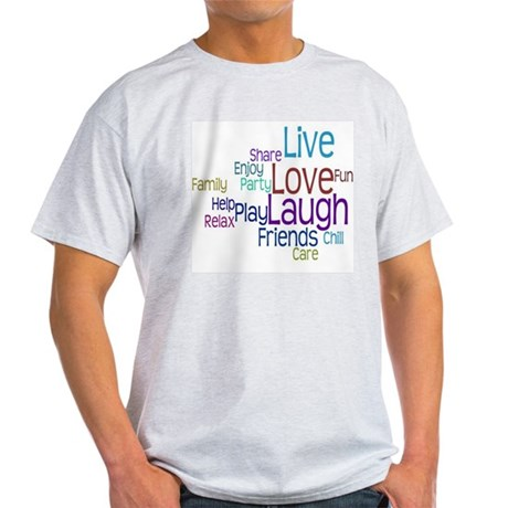 Live, Love, Laugh Light T-Shirt