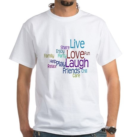 Live, Love, Laugh White T-Shirt
