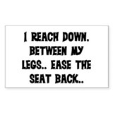 REACH DOWN BETWEEN MY LEGS Decal