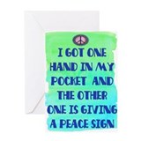 ONE HAND IN MY POCKET Greeting Card