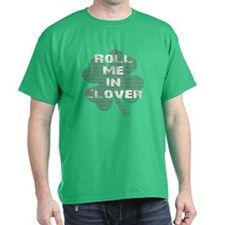 Roll Me In Clover T-Shirt