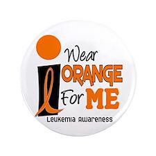 """I Wear Orange For ME 9 Leukemia 3.5"""" Button"""