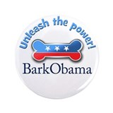 "Bark Obama Unleash the power! 3.5"" Button"
