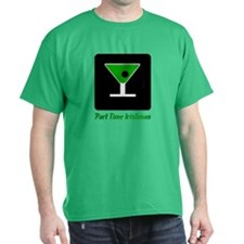 Part Time Irish- T-Shirt